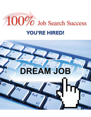 100% Job Search Success: You're Hired!