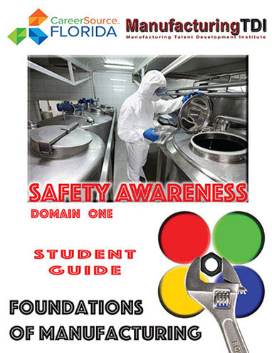 Foundations of Manufacturing: Domain 1: Safety Awareness, Third Edition — Student Guide