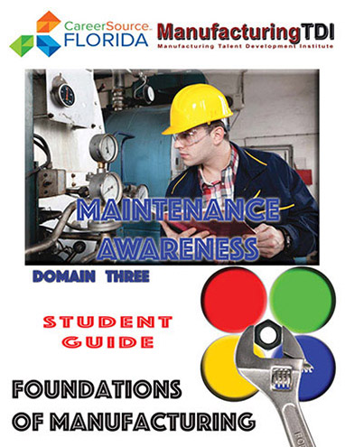 Foundations of Manufacturing: Domain 3 Maintenance Awareness, Third Edition — Student Guide