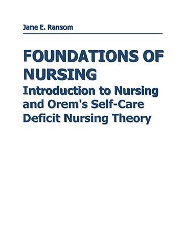 Foundations of Nursing: Introduction to Nursing and Orem's Self-Care Deficit Nursing Theory