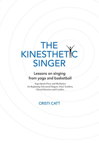 The Kinesthetic Singer
