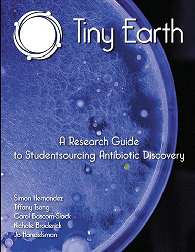 Tiny Earth — A Research Guide to Studentsourcing Antibiotic Discovery
