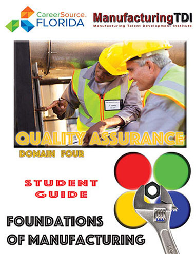 Foundations of Manufacturing: Domain 4 Quality Assurance, Third Edition — Student Guide