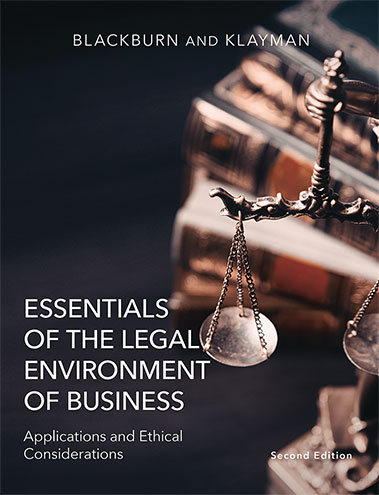 Essentials of the Legal Environment of Business: Applications and Ethical Considerations