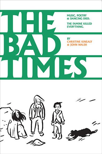The Bad Times: a graphic novel of Ireland's Great Hunger