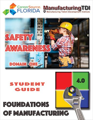 Foundations of Manufacturing: Domain 1  — Safety Awareness (Student Guide)