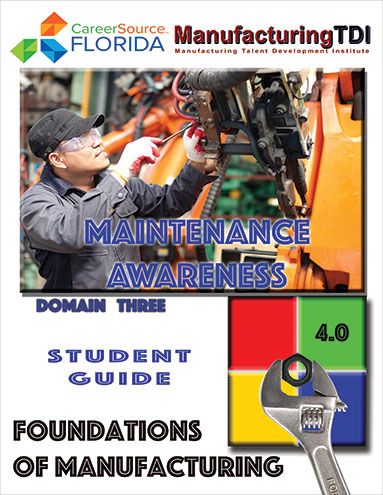 Foundations of Manufacturing: Domain 3 — Maintenance Awareness (Student Guide)